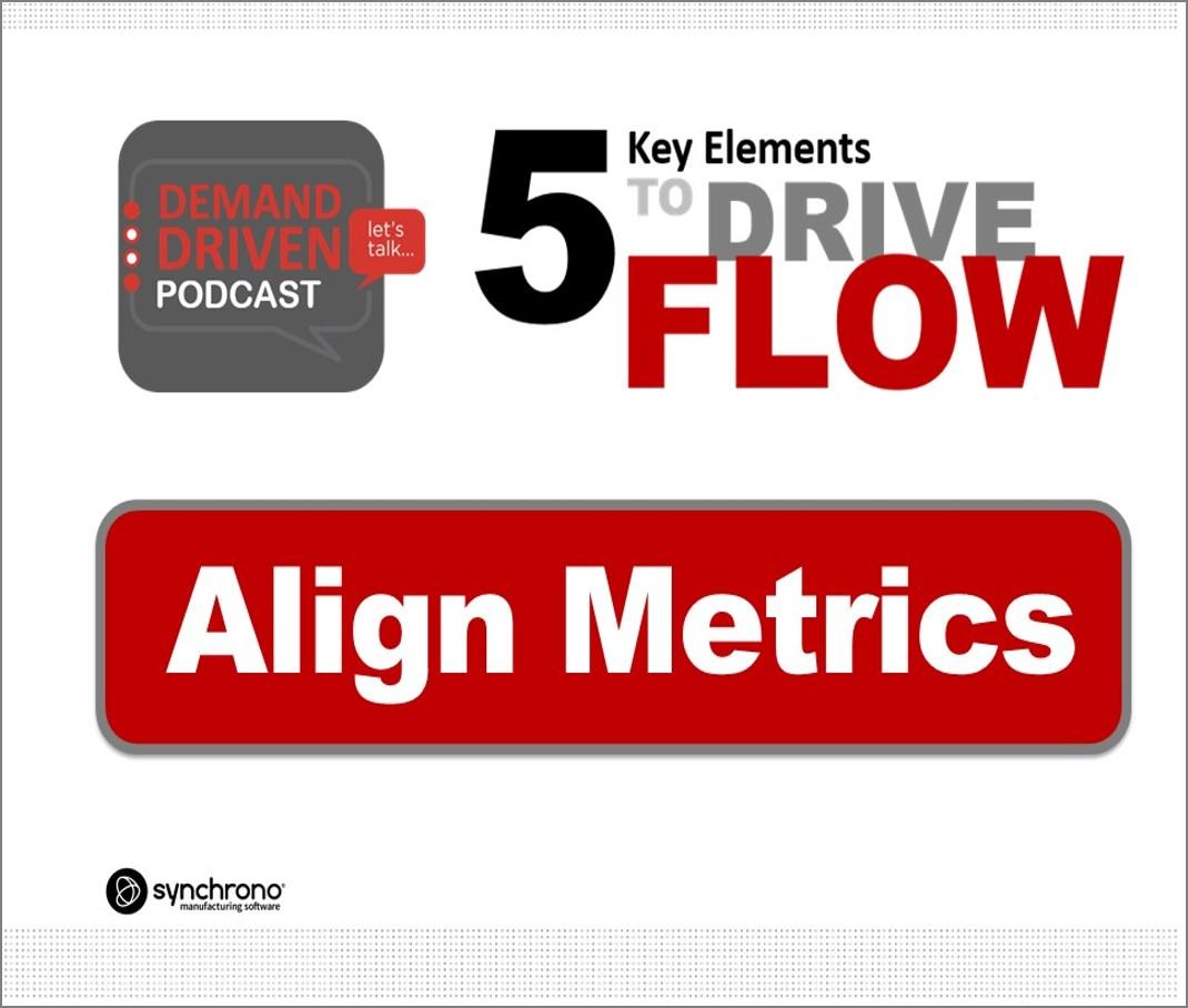 algin metrics to drive flow