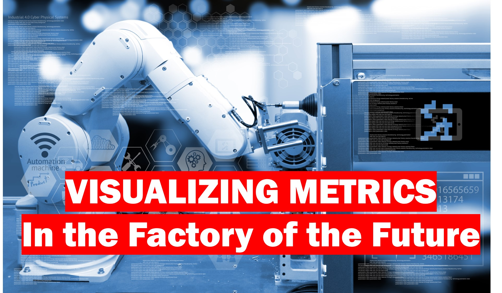 Visualizing metrics in the factory of the future