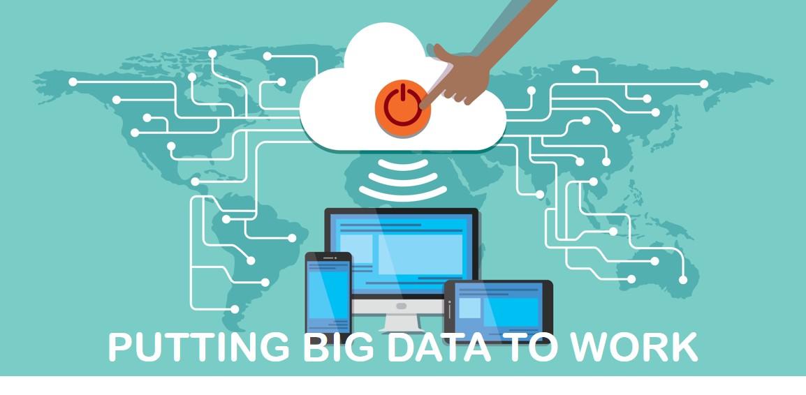 Putting Big Data to Work