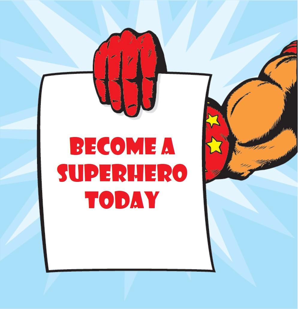 Become a superhero today