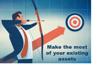 Make the most of your existing assets