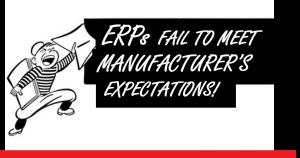 ERP fails to meet manufacturer's expectation