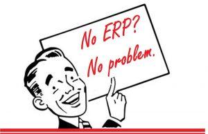 No ERP. No problem