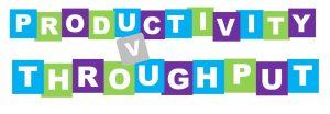 Productivity vs. Throughput
